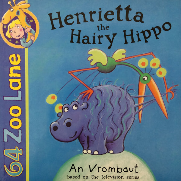 Book Review: Henrietta the Hairy Hippo (64 Zoo Lane)