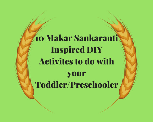 10 Sankranti/Pongal Activities for Toddlers and Preschoolers (Free printables)