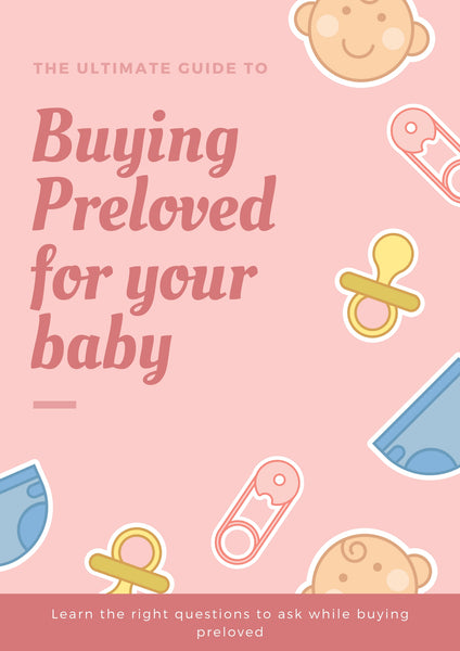 The ultimate guide to buying preloved items for your baby