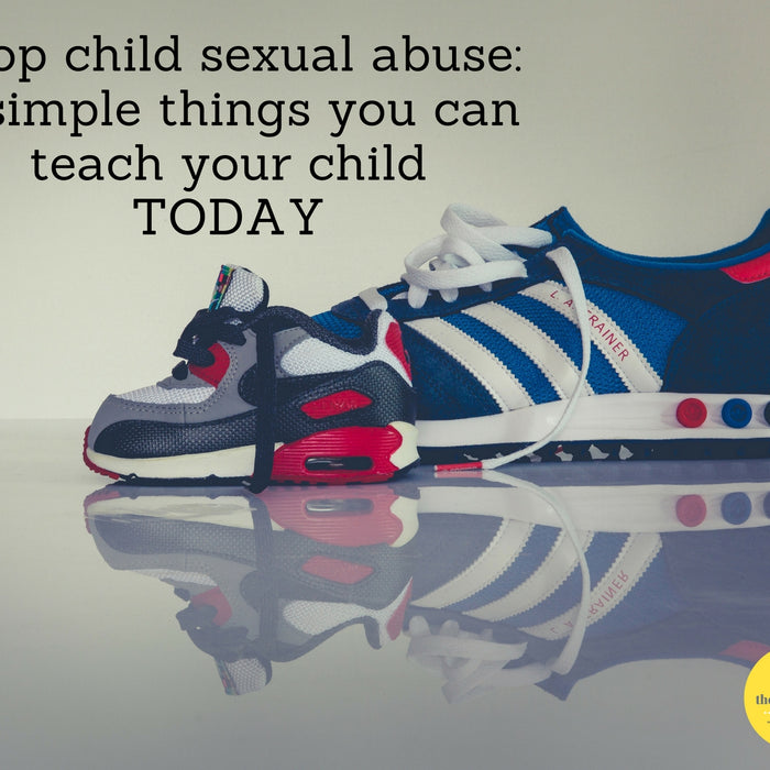 Stop child sexual abuse: 8 simple things you can teach your child TODAY