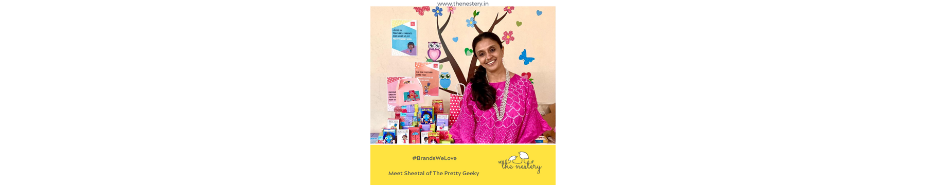 "In Conversation with the Brands We Love -  Meet Sheetal of ""The Pretty Geeky"""