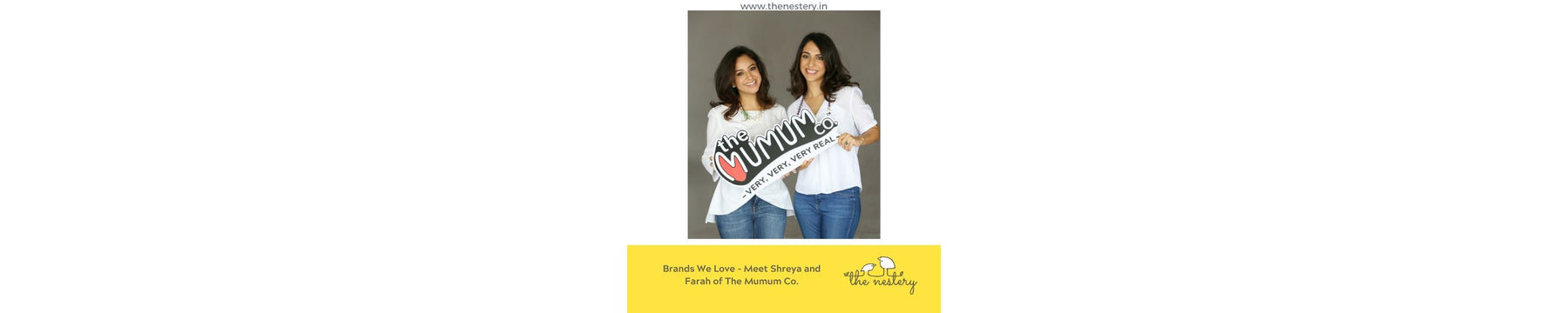 Brands We Love - Meet Farah and Shreya of The Mumum Co