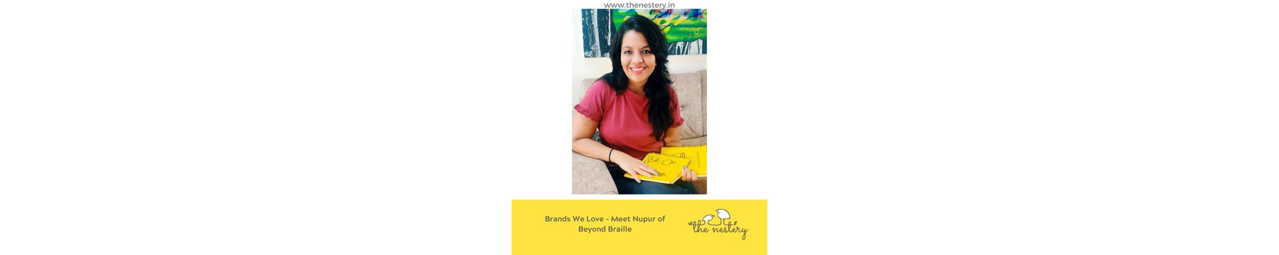 Brands We Love - Meet Nupur of Beyond Braille