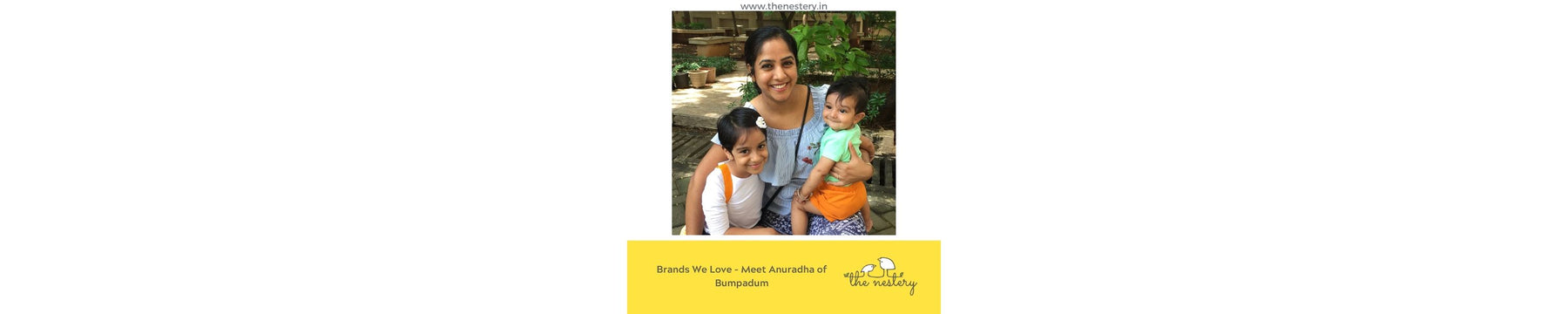 Brands We Love - Meet Anuradha of Bumpadum