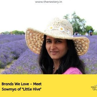 Brands we Love - Meet Sowmya of Little Hive