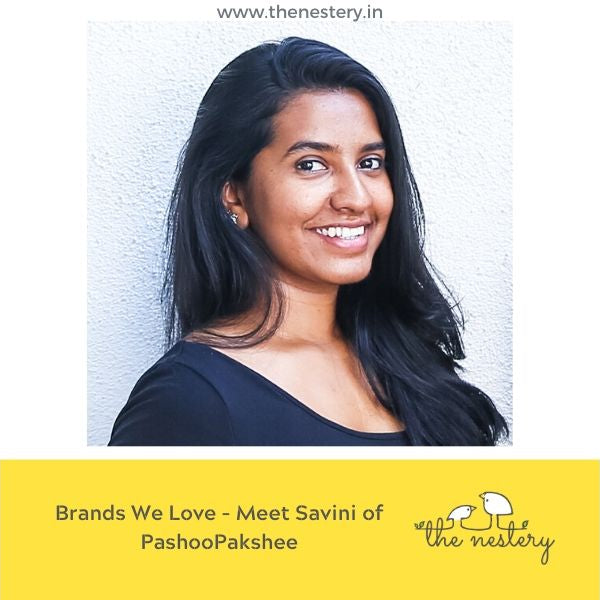 Brands We Love - Meet Savini of PashooPakshee