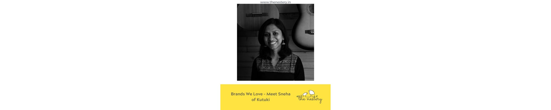 Brands We Love - Meet Sneha of Kutuki