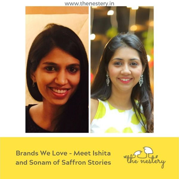 Brands We Love - Meet Ishita and Sonam of Saffron Stories