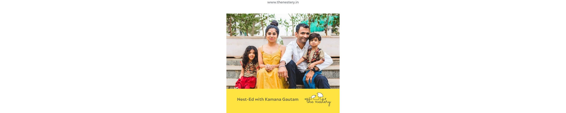 Nest-Ed with Kamana Gautam