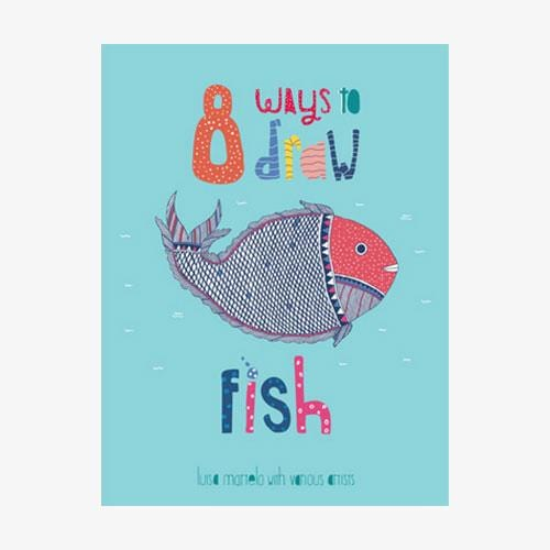 The Nestery: Tara Books - 8 Ways To Draw A Fish
