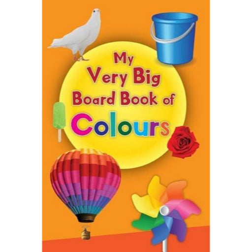 The Nestery: Pegasus - My Very Big Board Books - My Very Big Board Book Of Colours