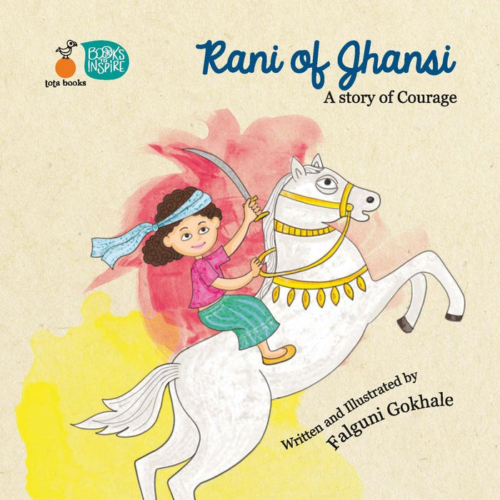 The Nestery: Tota Books - Rani Of Jhansi - A Story Of Courage