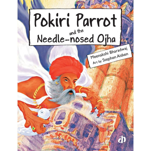 The Nestery: Katha Books - Pokiri Parrot And The Needle-Nosed Ojha