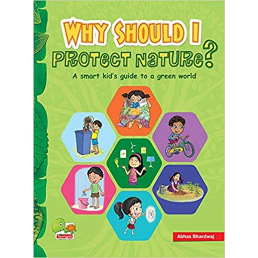 The Nestery: Teri - Why Should I Protect Nature? A Smart Kid'S Guide To A Green World