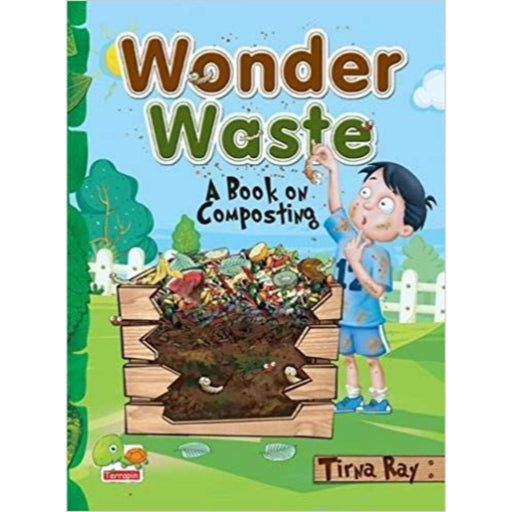 The Nestery: Teri - Wonder Waste: A Book On Composting