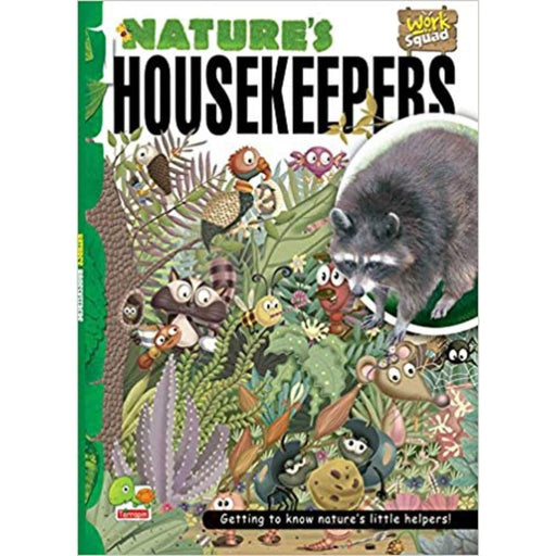 The Nestery: Teri - Work Squad: Nature'S Housekeepers