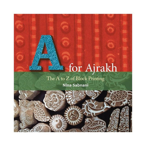 The Nestery: Tulika - A for Ajrakh: The A to Z of Block Printing