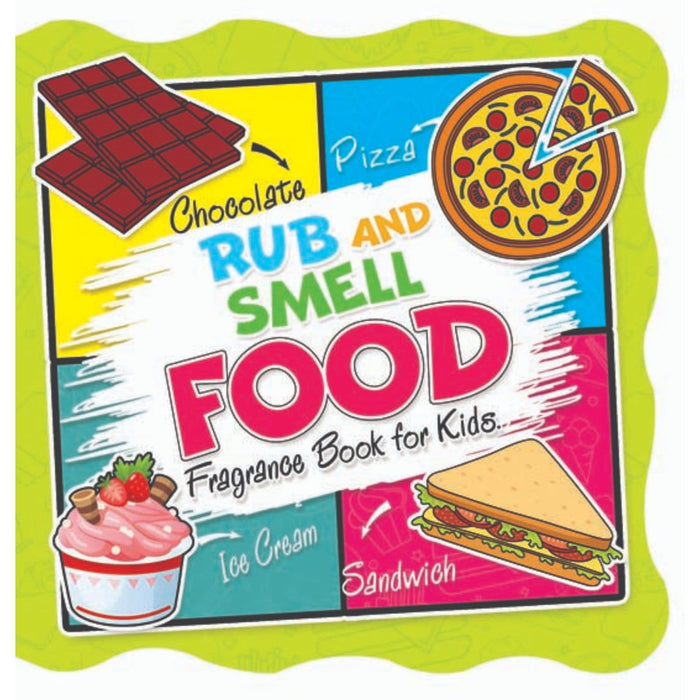 The Nestery : Dreamland Publications - Rub And Smell - Food (Fragrance Book For Kids)