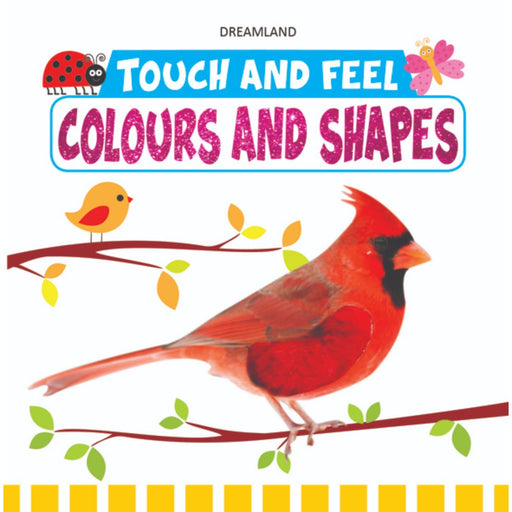 The Nestery : Dreamland Publications - Touch And Feel - Colours And Shapes