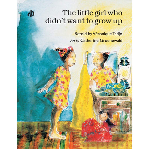 The Nestery : Katha Books - The Little Girl Who Didn'T Want To Grow Up