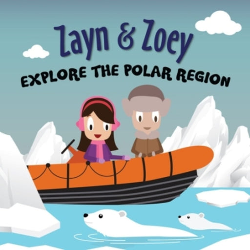 The Nestery: Zayn & Zoey - Zayn And Zoey Explore The Polar Region