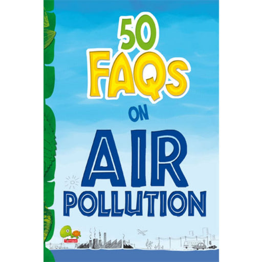 The Nestery : Teri Press - 50 Faqs On Air Pollution: Know All About Air Pollution And Do Your Bit To Limit It