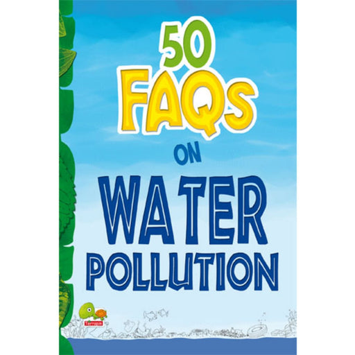 The Nestery : Teri Press - 50 Faqs On Water Pollution: Know All About Water Pollution And Do Your Bit To Limit It