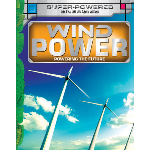 The Nestery : Teri Press - Future Power,Future Energy: Wind Power