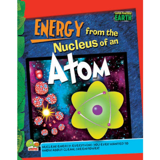 The Nestery : Teri Press - Super-Powered Earth: Energy From The Nucleaus Of An Atom