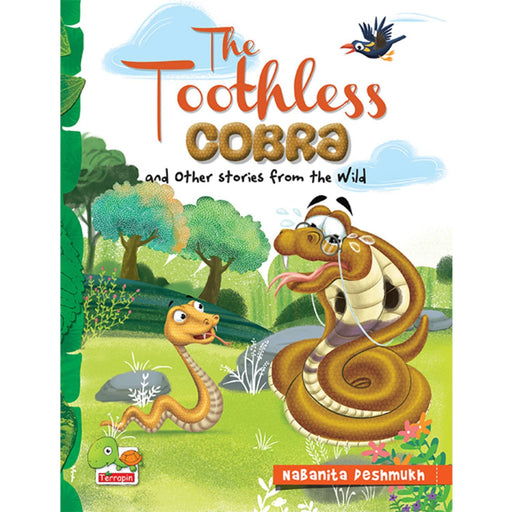 The Nestery : Teri Press - The Toothless Cobra And Other Stories From The Wild