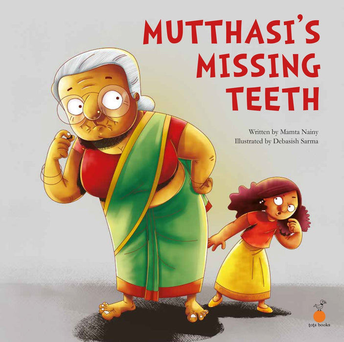 The Nestery: Tota Books - MUTTHASI'S MISSING TEETH-FRONT COVER