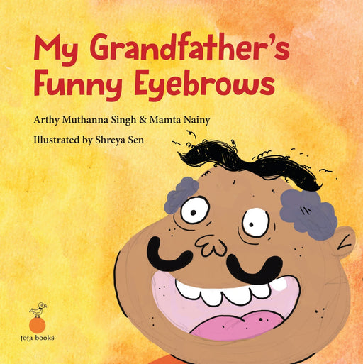 The Nestery: Tota Books - MY GRANDFATHER'S FUNNY EYEBROWS-FRONT COVER