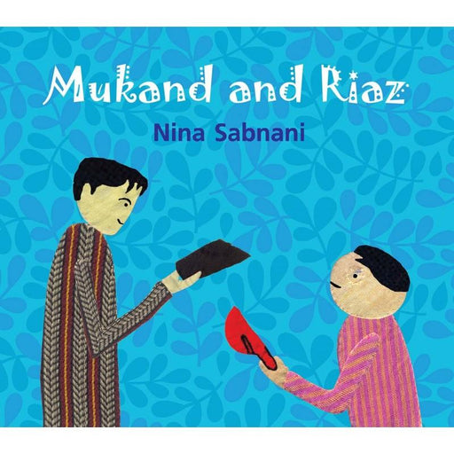 The Nestery: Tulika Books - MUKAND AND RIAZ