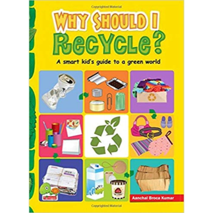 The Nestery: Teri - Why Should I Recycle? A Smart Kid'S Guide To A Green World