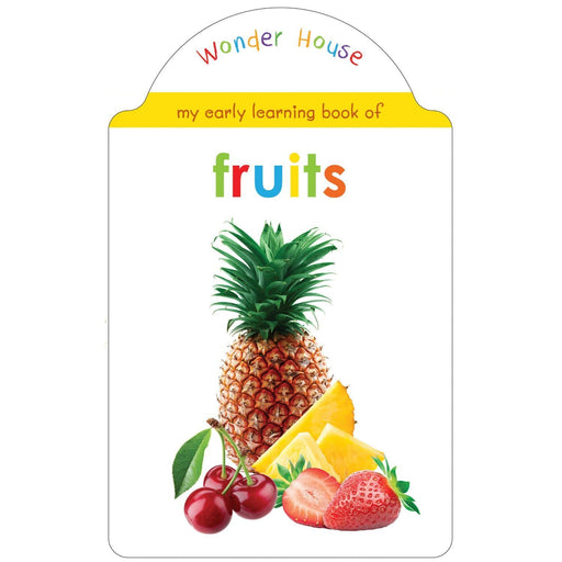 Wonder House Books -My Early Learning Book Of Fruits: Attractive Shape Board Books For Kids