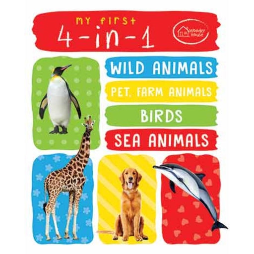 Wonder House Books -My First 4 In 1 One Wild Animals, Pet And Farm Animals, Birds, Sea Animals: Padded Board Books