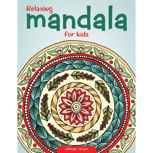 Wonder House Books -Relaxing Mandala For Kids : Coloring Book To Improve Concentration And Relaxation