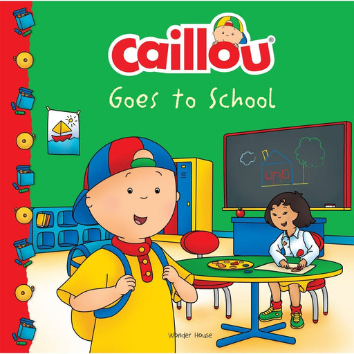 Wonder House Books -Caillou-Goes To School