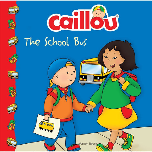 Wonder House Books -Caillou-The School Bus
