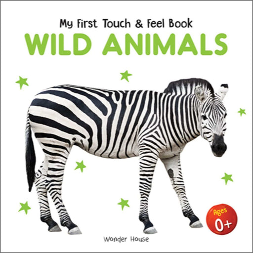 Wonder House Books -My First Book Of Touch And Feel - Wild Animals : Touch And Feel Board Book For Children