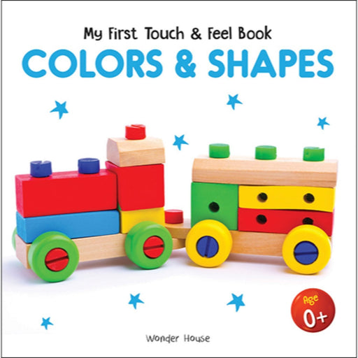 Wonder House Books -My First Book Of Touch And Feel - Colors And Shapes : Touch And Feel Board Book For Children