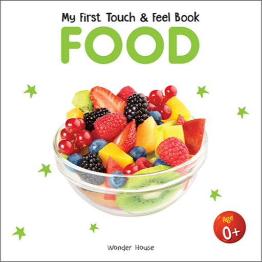 Wonder House Books -My First Book Of Touch And Feel - Food : Touch And Feel Board Book For Children