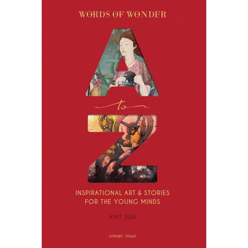 Wonder House Books -Words Of Wonder A To Z : Inspirational Art & Stories For The Young Minds