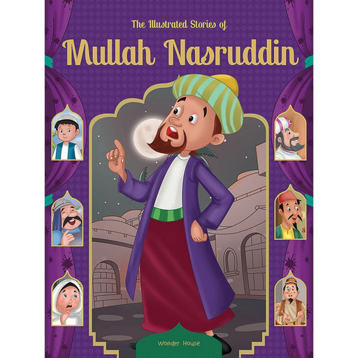 Wonder House Books -The Illustrated Stories Of Mullah Nasruddin: Classic Tales For Children