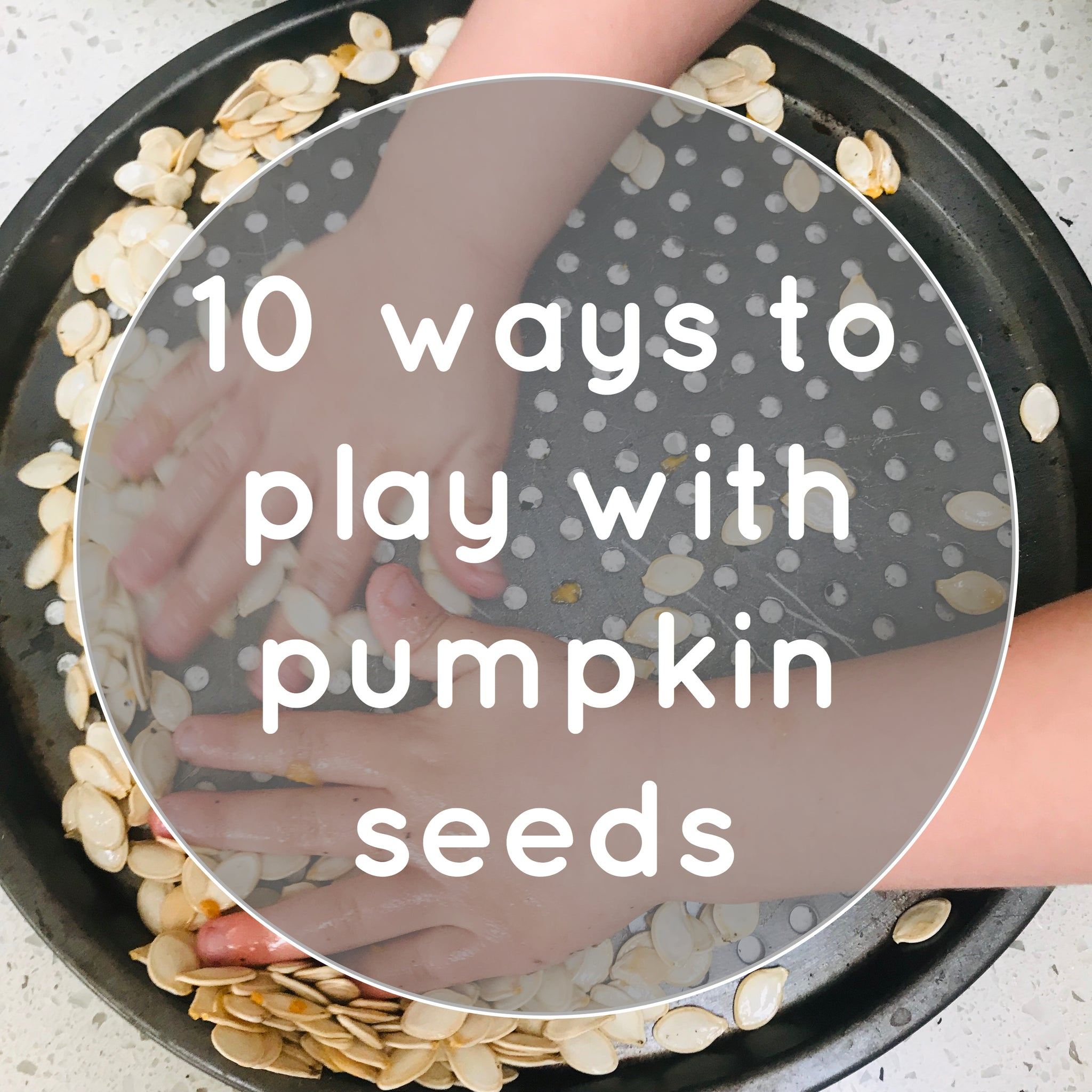 10 Ways to Play with Pumpkin Seeds