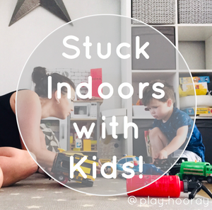 Stuck Indoors with Kids!