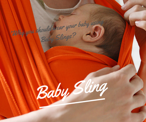 Why you should wear your baby using Baby Slings?