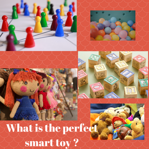 Smart Toy: What is the perfect one?