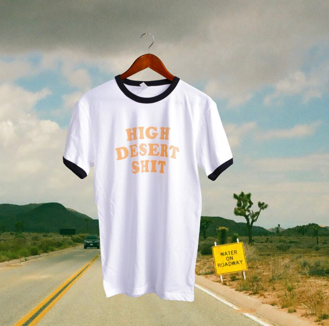 HIGH DESERT SHIT Tee