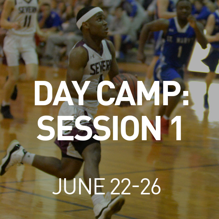 Severn Basketball Academy Day Camp: Session 1 - June 22-26